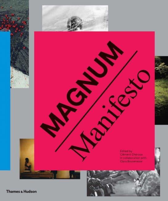 Magnum Manifesto Edited by Clément Chéroux