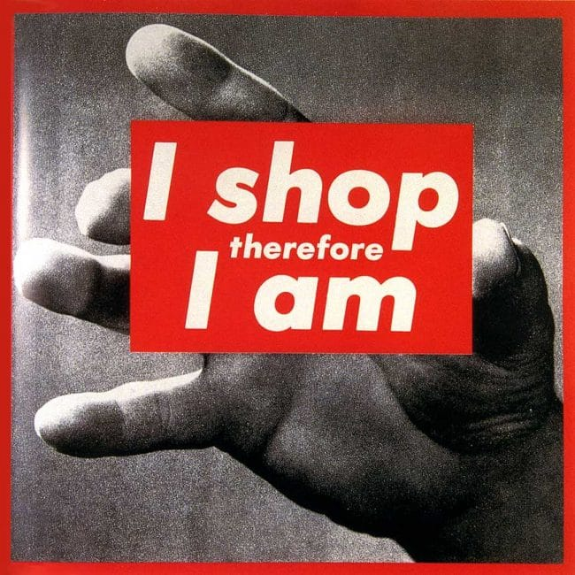 Untitled (I Shop Therefore I Am ) 1987 - not in show
