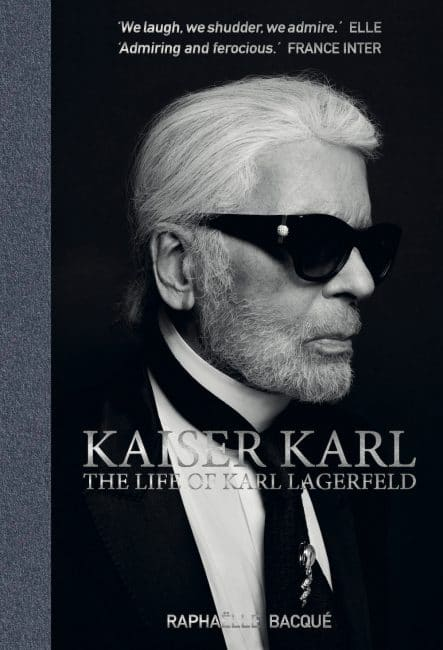 Karl Lagerfeld The Life Of Karl Lagerfeld Raphaelle Bacque ACC Books Cellophaneland Book Club